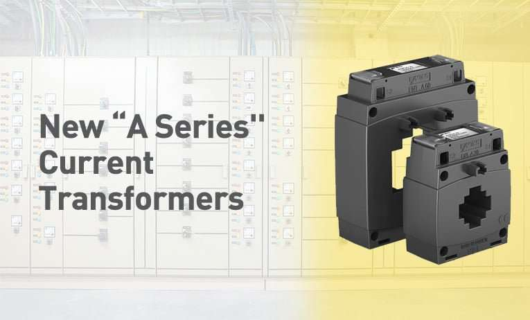 """New """"A Series'' Current Transformers"""